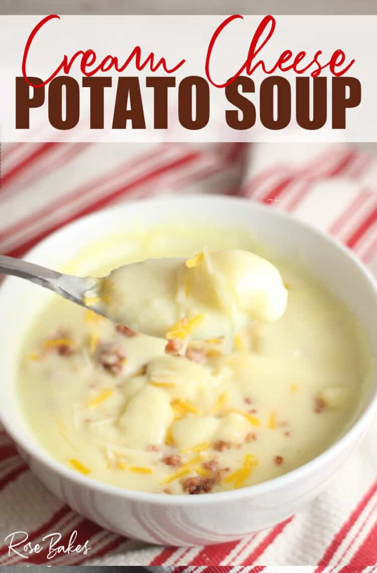 "spoonful of cream cheese potato soup with the bowl in the background with text, ""Cream Cheese Potato Soup"""