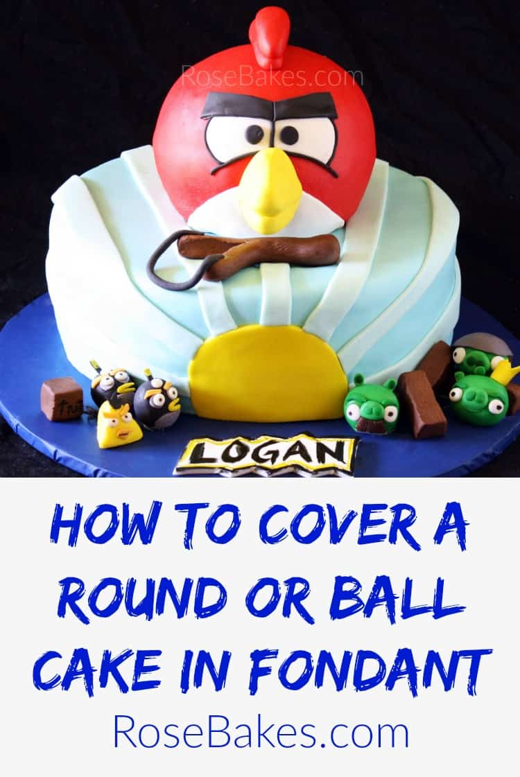 How to Cover RoundBall Cake in Fondant