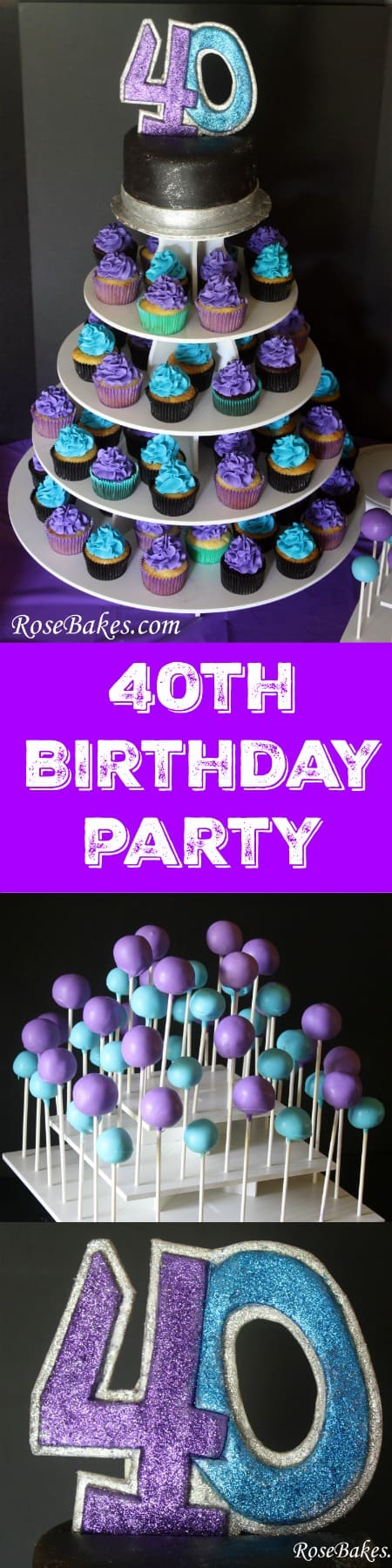 40th Birthday Party Ideas Cake, Cake Pops, Cupcakes, Decor!  Black, Purple & Turquoise Themed | Rose Bakes