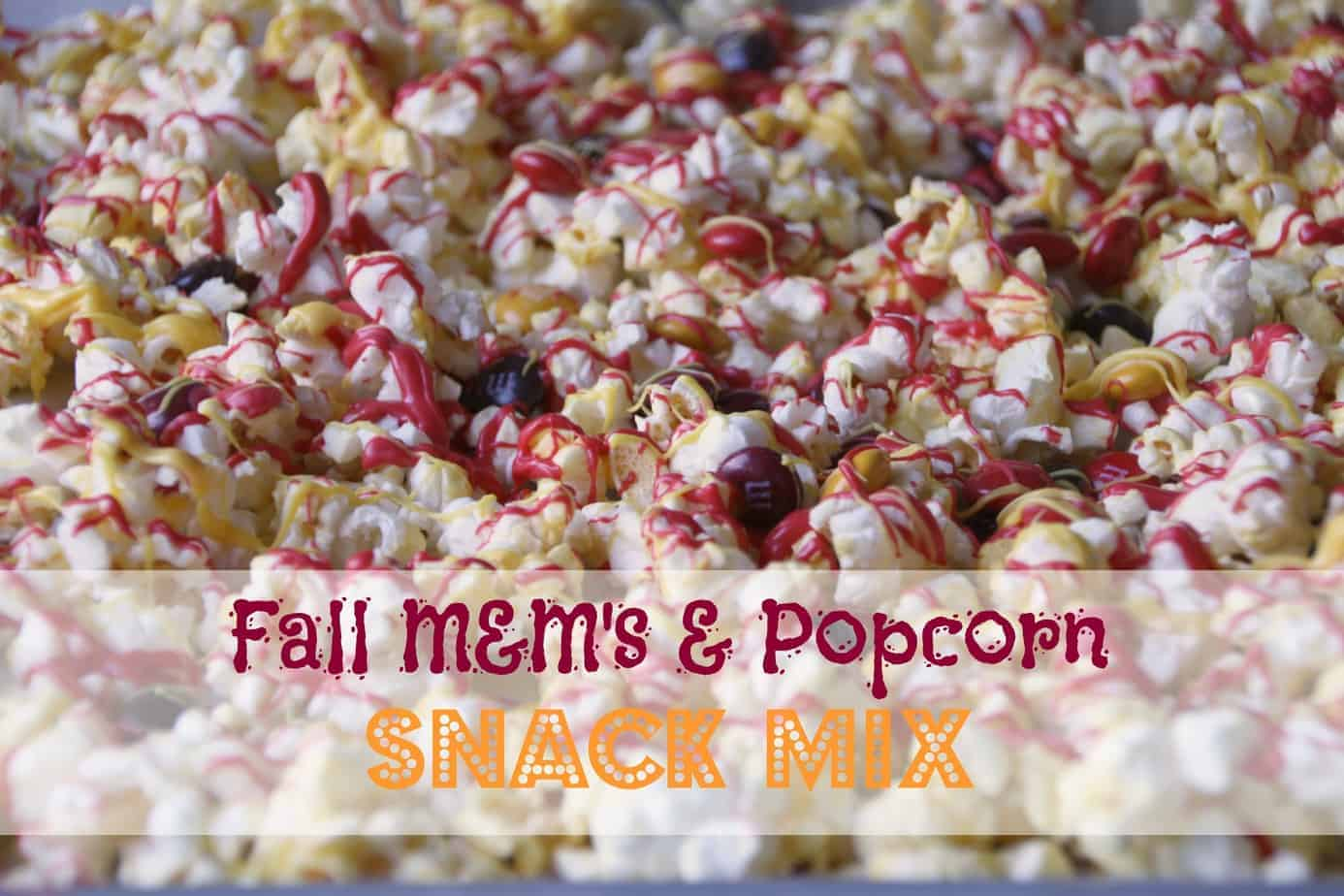 Fall M&Ms and Popcorn Snack Mix
