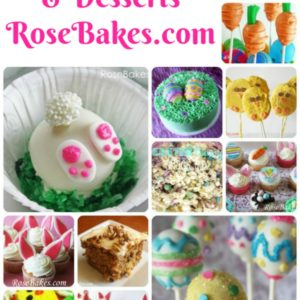 12 Fun & Delicious Easter Treats & Desserts