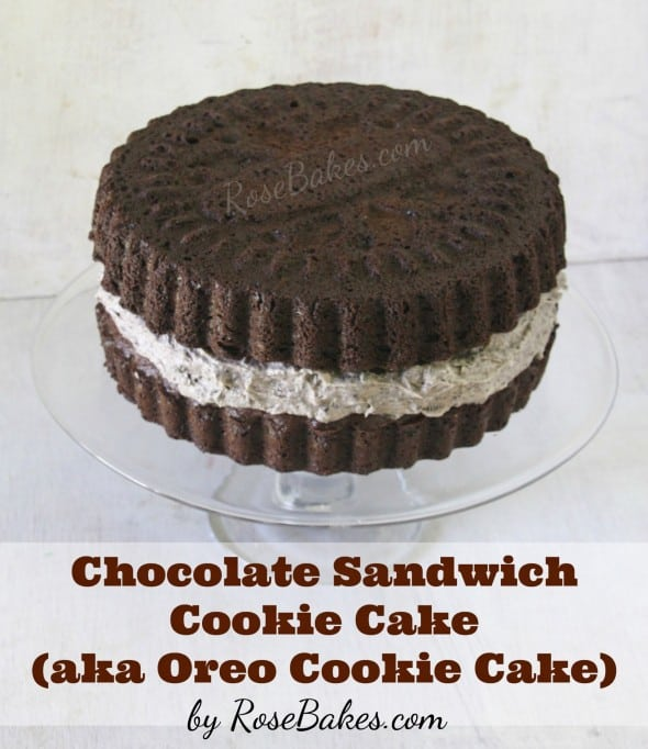 Chocolate Sandwich Cookie Cake (aka Oreo Cookie Cake ...