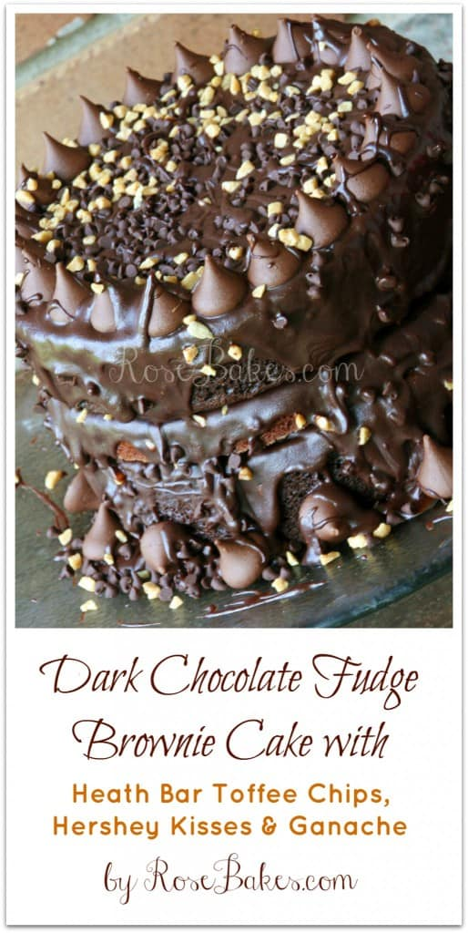 Dark Chocolate Fudge Brownie Cake with Heath Toffee Chips, Ganache and Hershey Kisses Pinterest