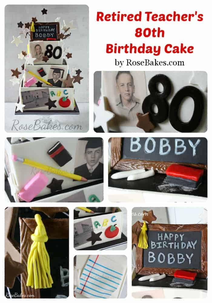 Retired Teacher S 80th Birthday Cake Rose Bakes