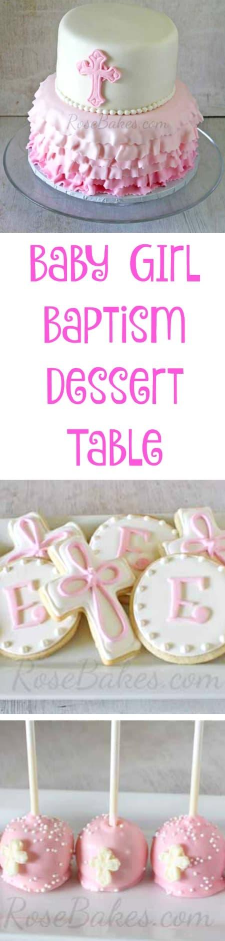 Baby Girl Baptism Dessert Table by Rose Bakes