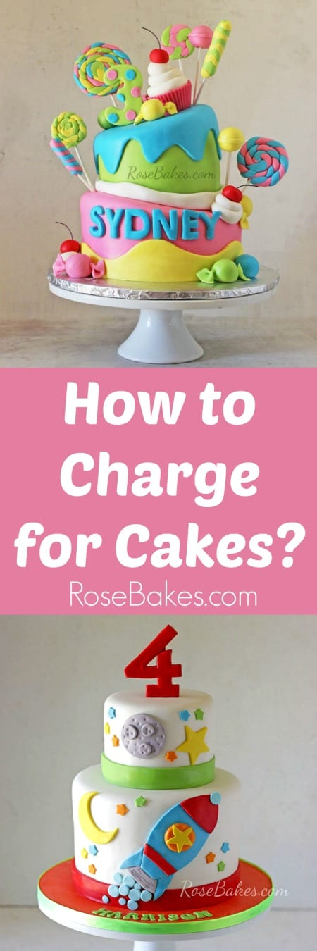 Rose Bakes How To Charge For Cakes