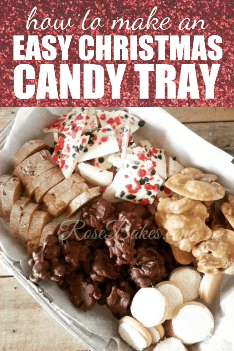 How To Make An Easy Christmas Candy Tray Rose Bakes