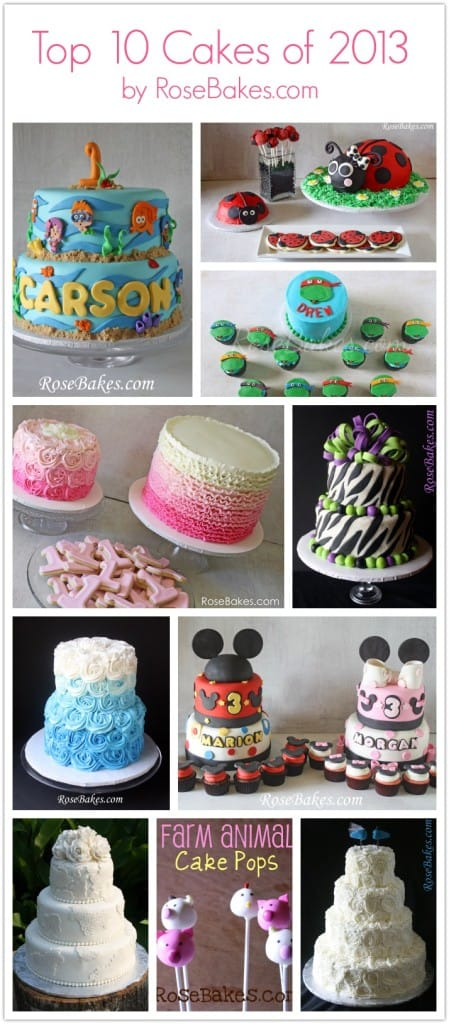 Top 10 Cakes of 2013 by RoseBakes