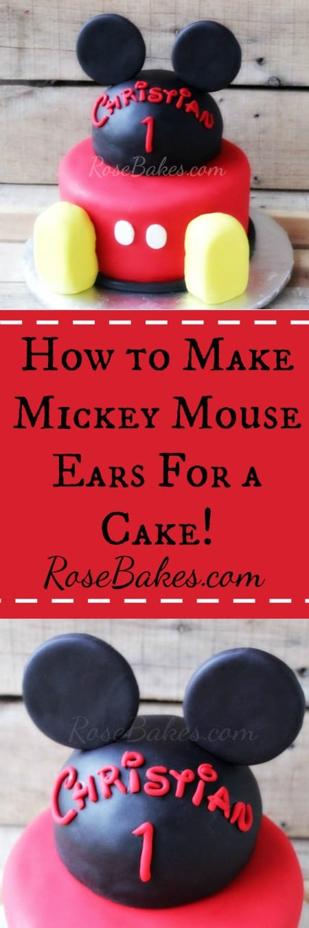 How To Make Mickey Mouse Ears For A Cake Rose Bakes