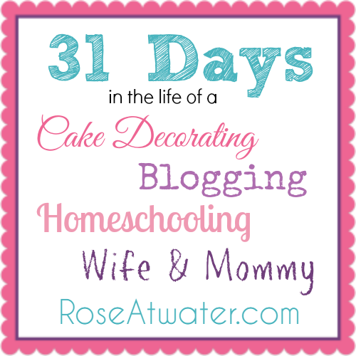 Click to visit 31 Days... at RoseAtwater.com!