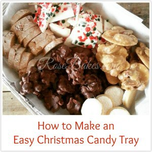 How to Make an Easy Christmas Candy Tray at RoseBakes.com