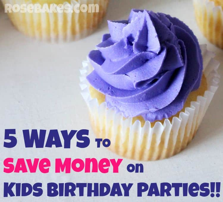 5 Ways to Save Money on Kids Birthday Parties