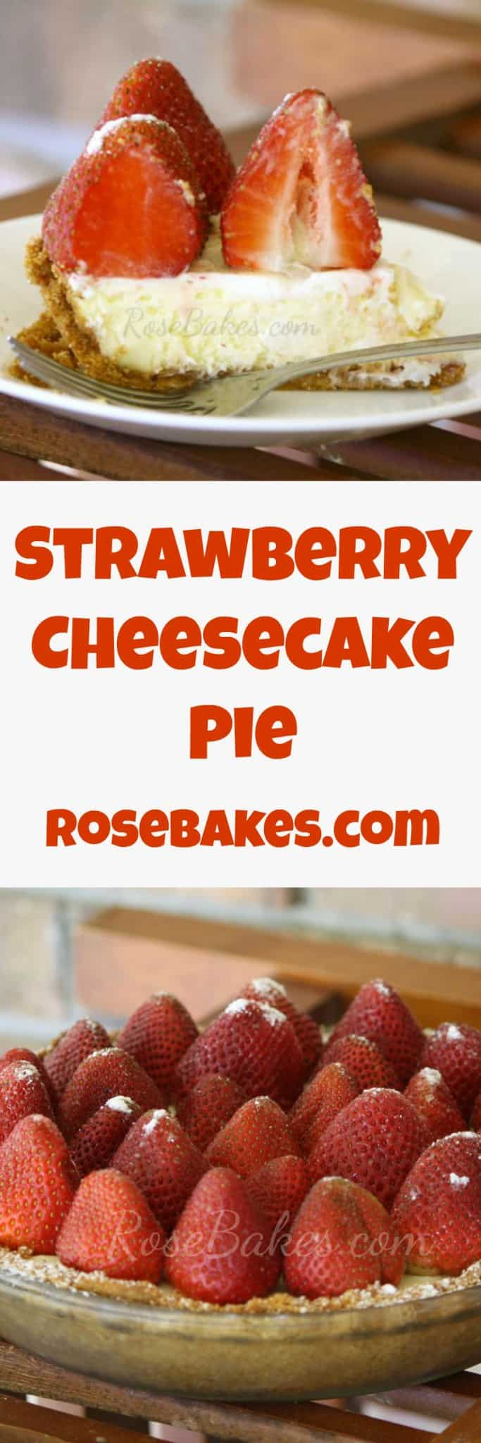 Strawberry Cheesecake Pie by Rose Bakes