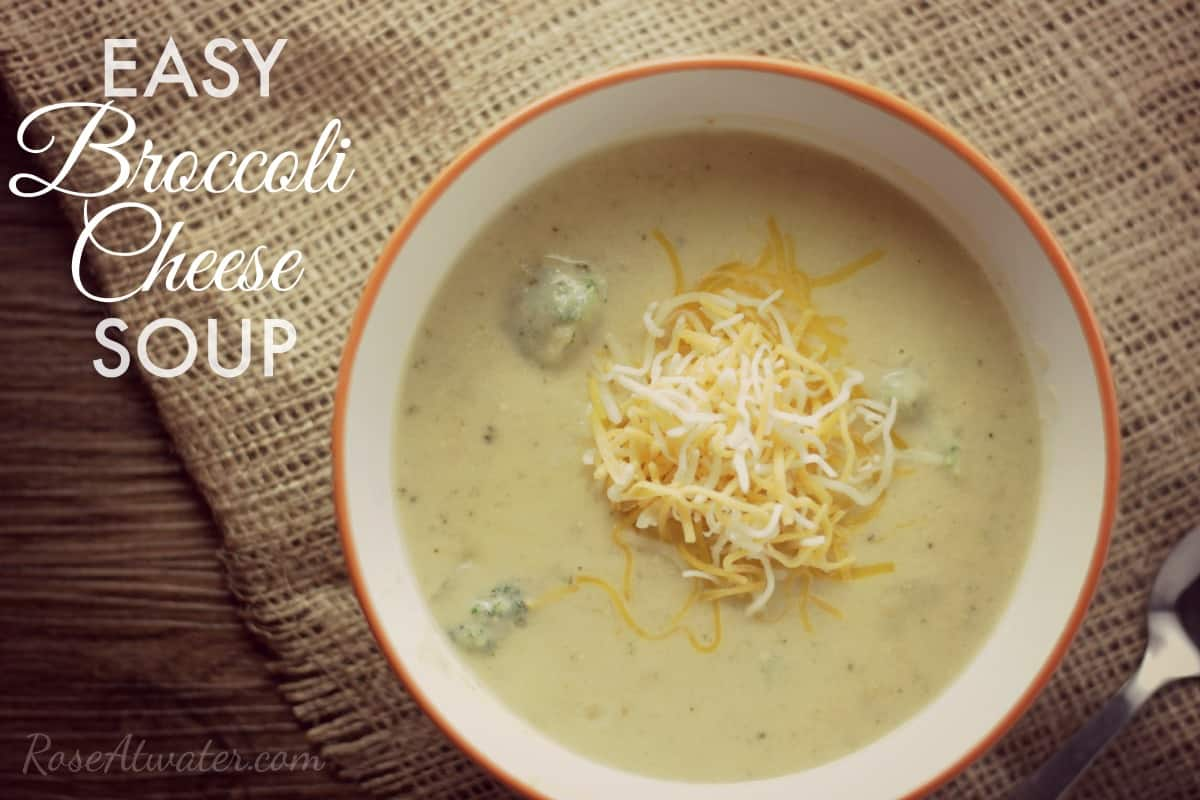 Broccoli Cheese Soup by Rose Atwater