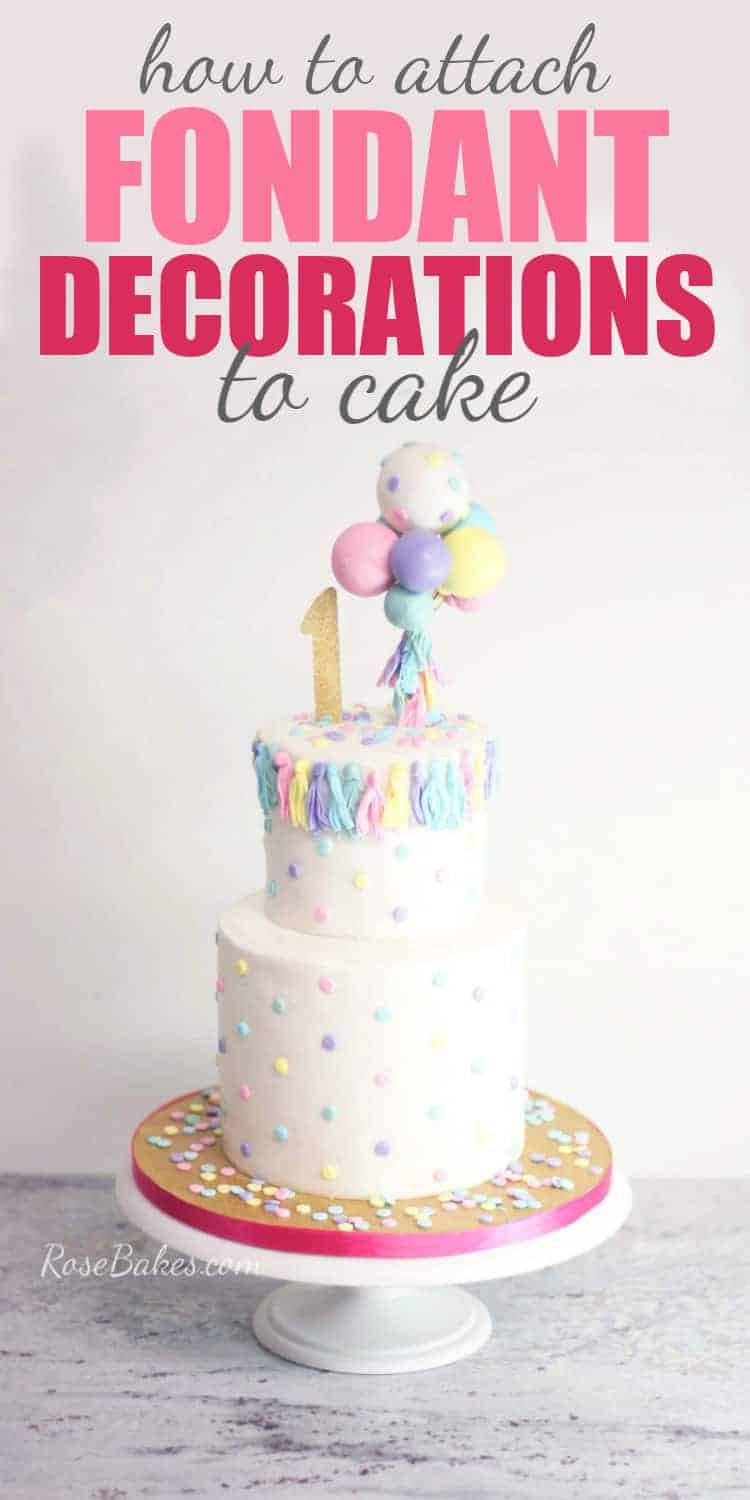 How to Stick Fondant Decorations to Cake - Rose Bakes
