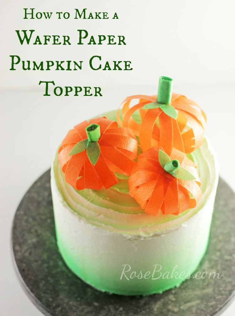 How to Make Wafer Paper Pumpkin Cake Toppers | RoseBakes.com. These are easy, completely edible and adorable!