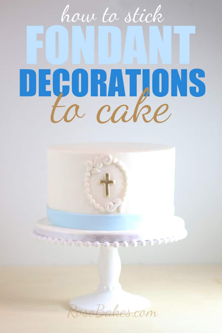 Baby Boy Christening Cake with How to Stick fondant decorations to cake texty