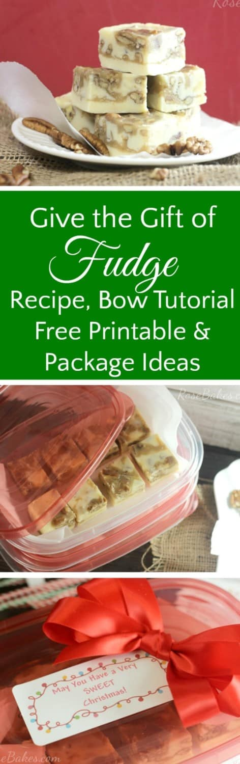 Give the Gift of Fudge Pralines & Cream Fudge Recipe, Bow Tutorial, Free Printable Label & Packaging Ideas RoseBakes.com