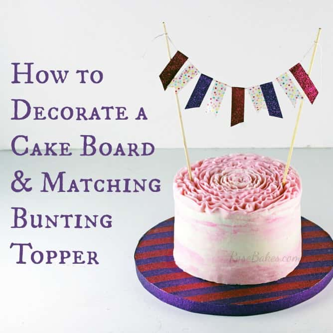 How-to-Decorate-a-Cake-Board-&-Make-a-Matching-Bunting-Topper-Rose-Bakes-2