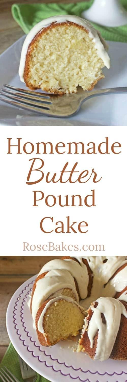 Homemade Butter Pound Cake RoseBakes.com
