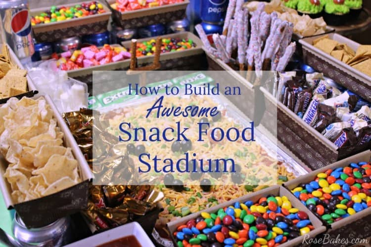 How to Build an Awesome Snack Food Stadium