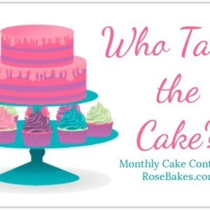 October Who Takes The Cake? Contest: Submit Your Cakes Now!