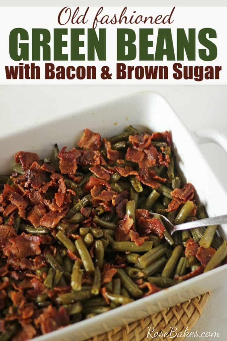 Old Fashioned Green Beans with Bacon and Brown Sugar in white baking dish