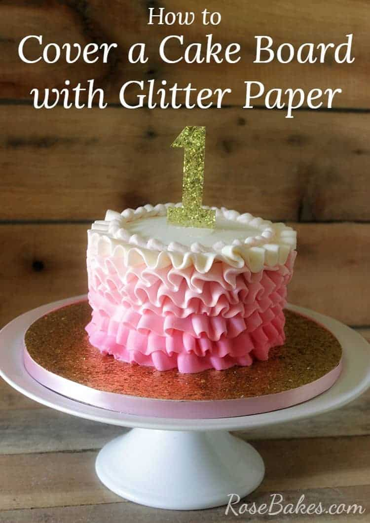How to Cover a Cake Board with Glitter Paper & Ribbon by Rose Bakes