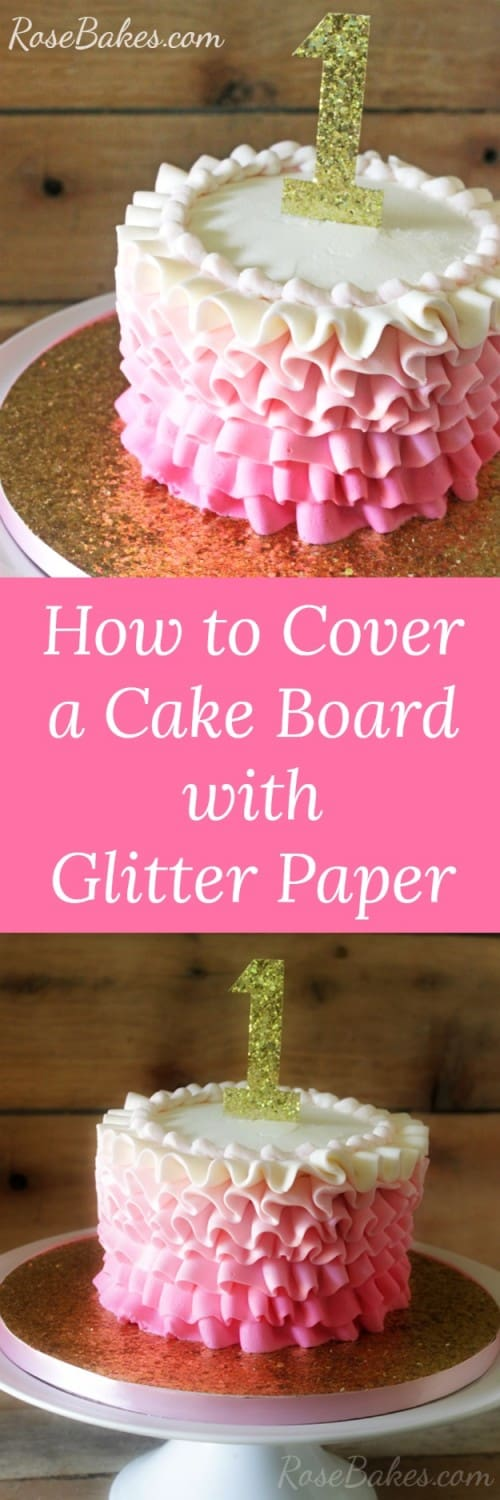 How to Cover a Cake Board with Glitter Paper RoseBakes