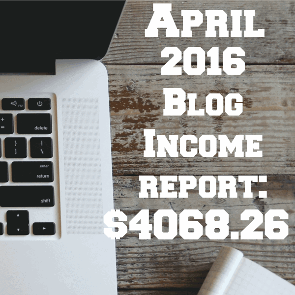 April 2016 Blog Income Report RoseBakes