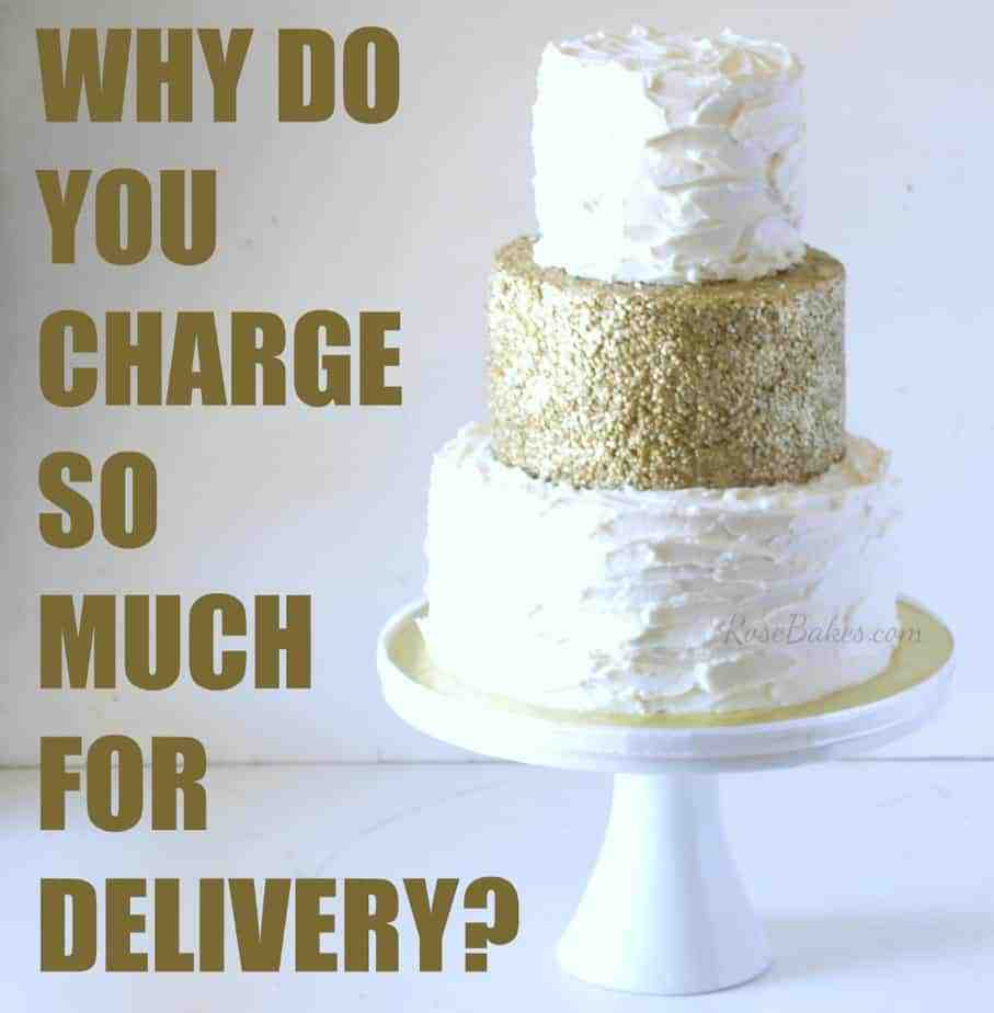wedding cake delivery fee why do you charge so much for delivery bakes 22429