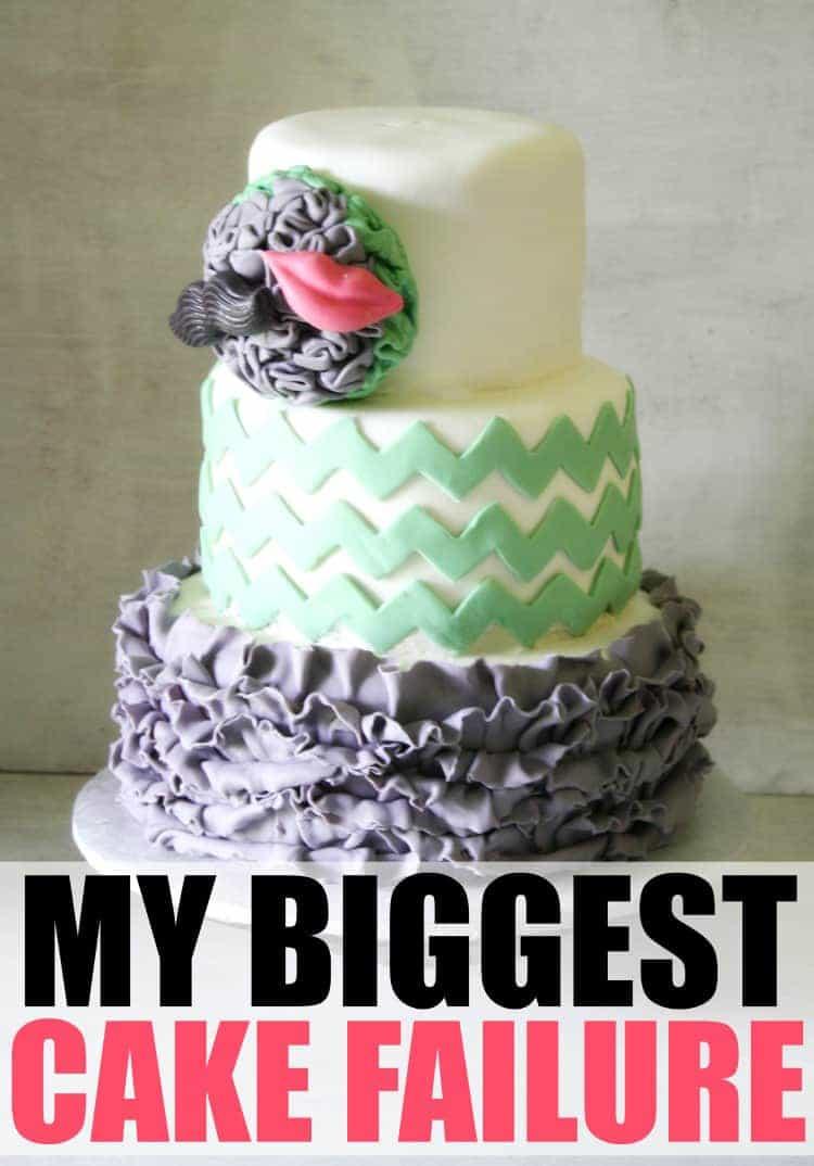 My Biggest Cake Failure