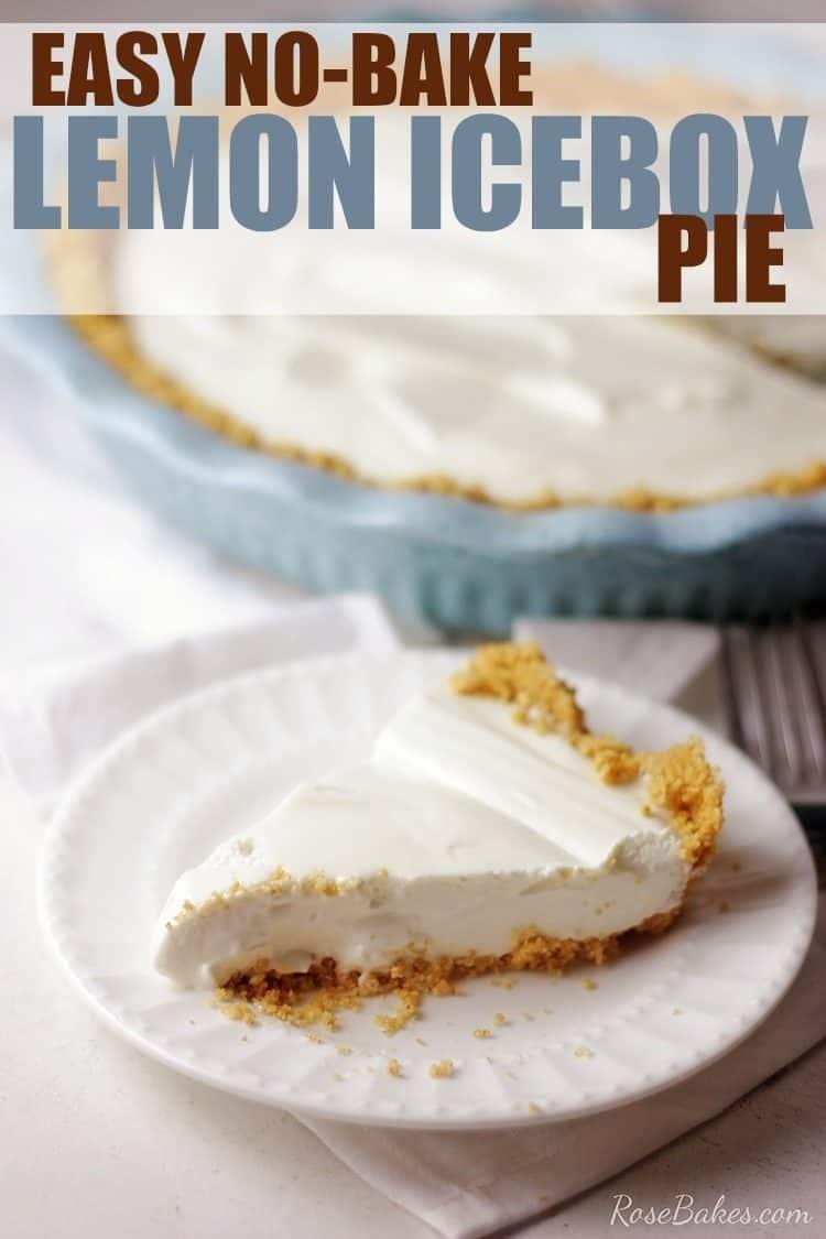 Easy No Bake Lemon Icebox Pie by RoseBakes