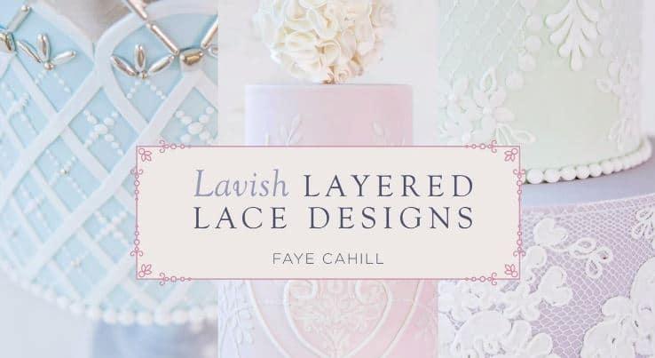 Lavish Layered Lace Designs by Faye Cahill