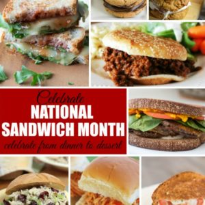 Celebrate National Sandwich Month with some amazing recipes!