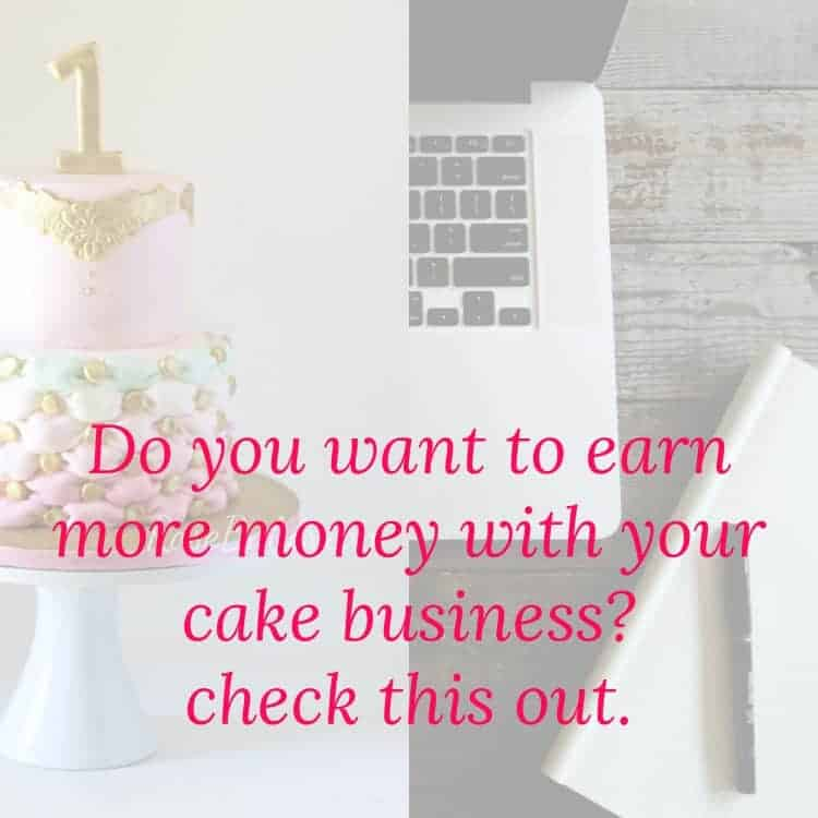 Do You Want To Earn More Money With Your Cake Business