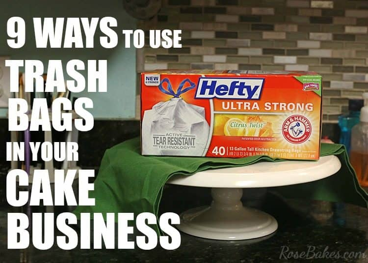9 Ways to Use Trash Bags in Your Cake Business #HeftyHeftyHefty #HeftyHelper
