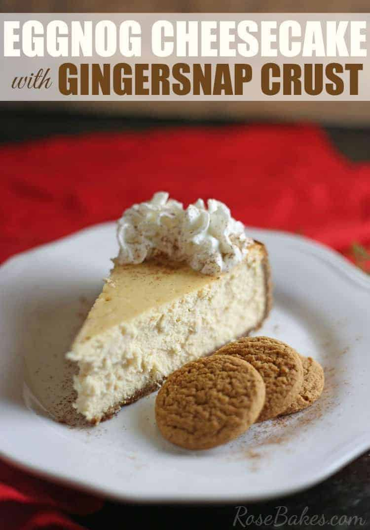 Eggnog Cheesecake with Gingersnap Crust by Rose Bakes