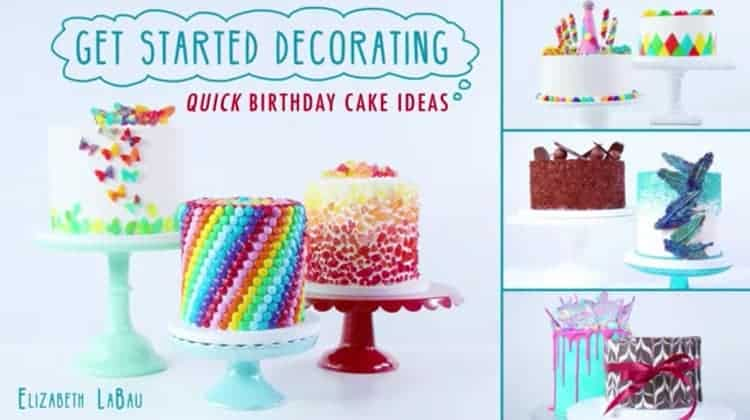 Get Started Decorating: Quick Birthday Cake Ideas