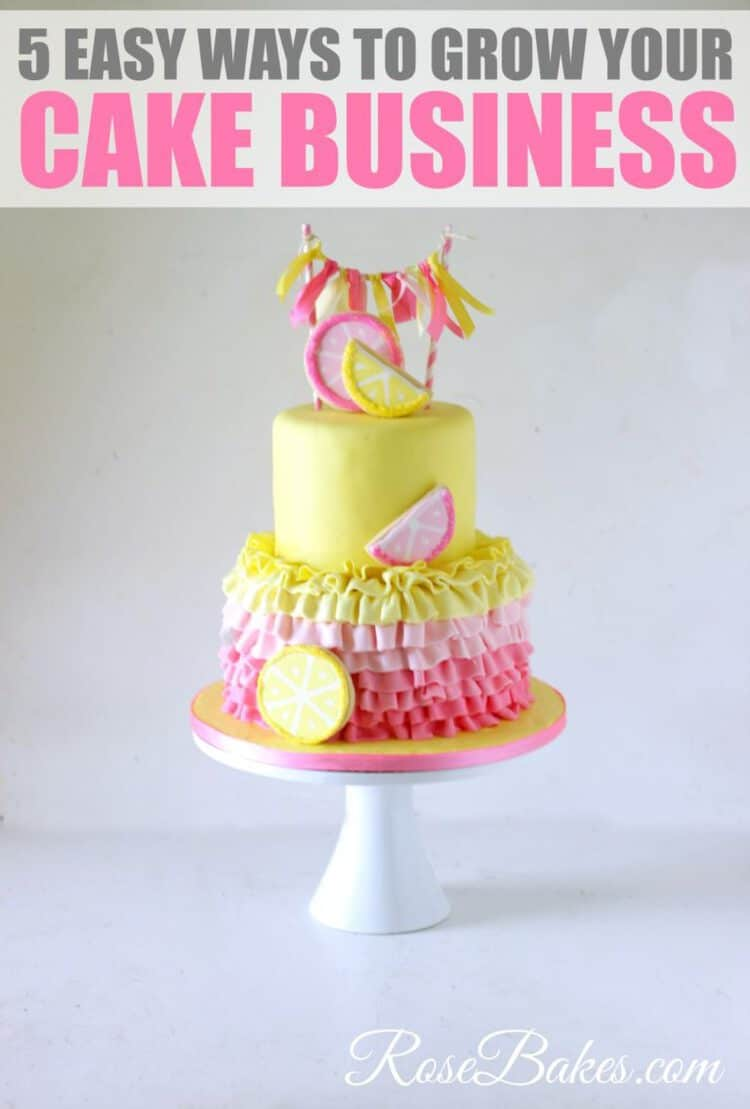 love cake decorating ideas.htm 5 easy ways to grow your cake business rose bakes  5 easy ways to grow your cake business
