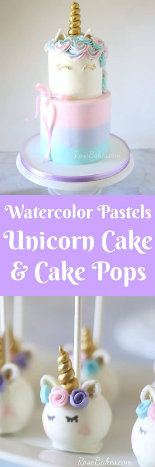Pastel Watercolors Unicorn Cake and Unicorn Cake Pops collage with text
