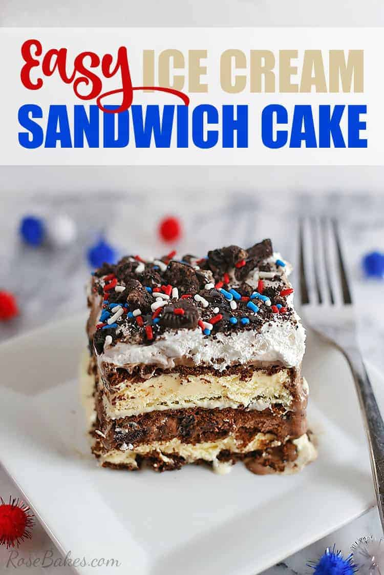 Easy Ice Cream Sandwich Cake Perfect For A Crowd Rose