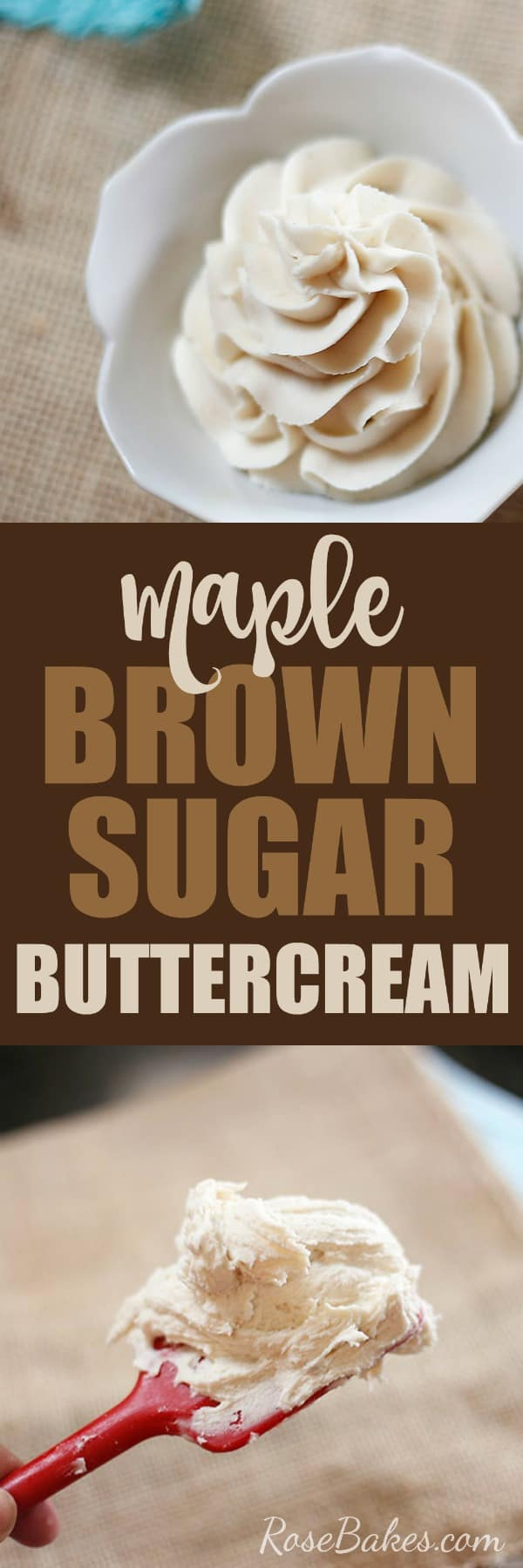 """Top image is a white bowl with a piped swirl of maple brown sugar buttercream. Bottom image is a red spatula with maple brown sugar buttercream on it. In between the images is the text, """"maple brown sugar buttercream"""""""