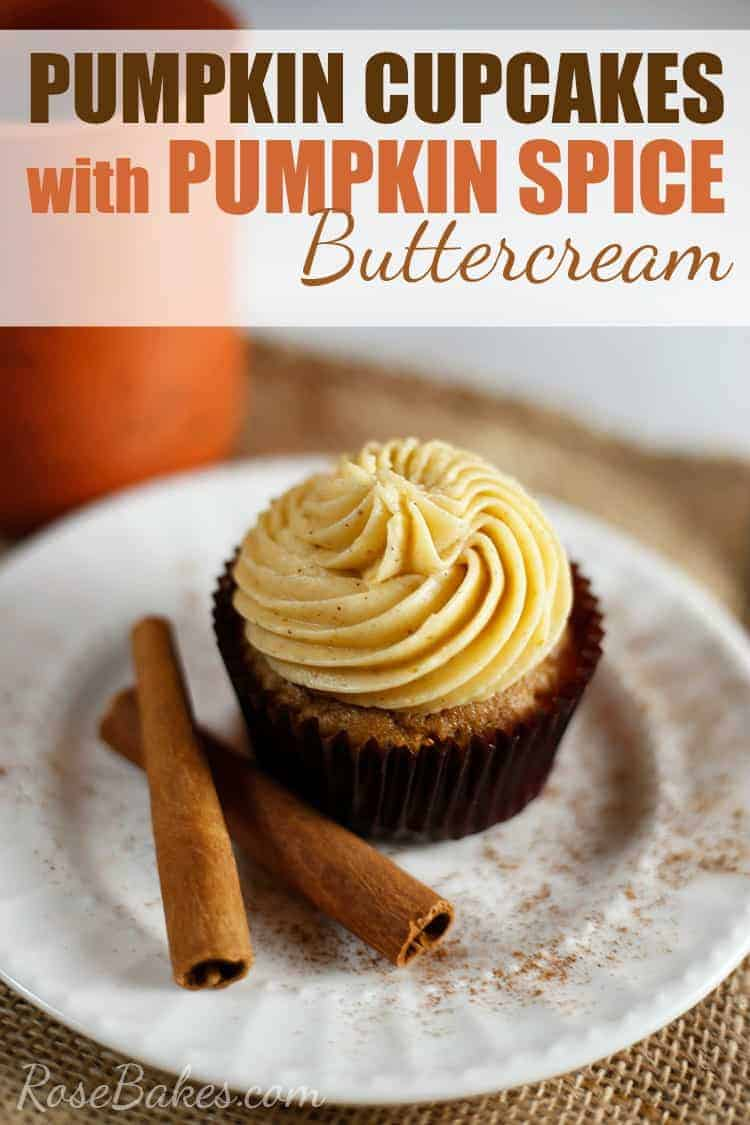 Pumpkin Cupcakes with Pumpkin Spice Buttercream - Rose Bakes