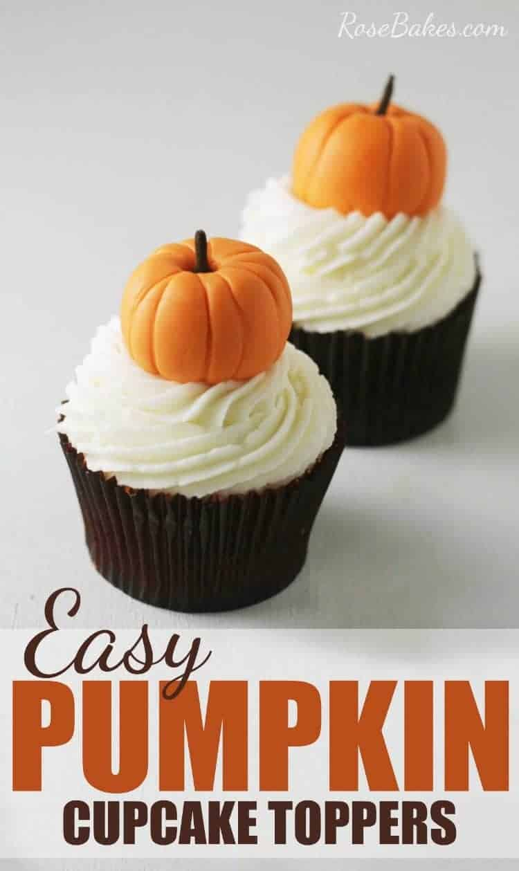 Easy Pumpkin Cupcake Toppers With A Surprising Stem Rose Bakes