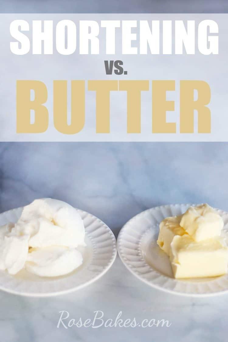 Shortening vs. Butter