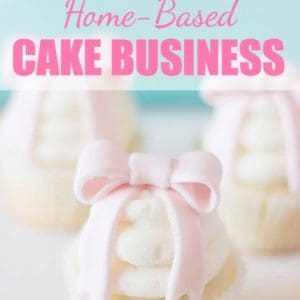 How to have a Legal Home-Based Cake Business