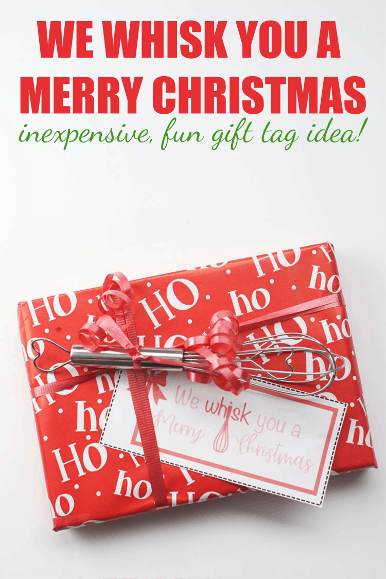 We Whisk You a Merry Christmas Gift Tag Idea -Whisk on Gift with Tag