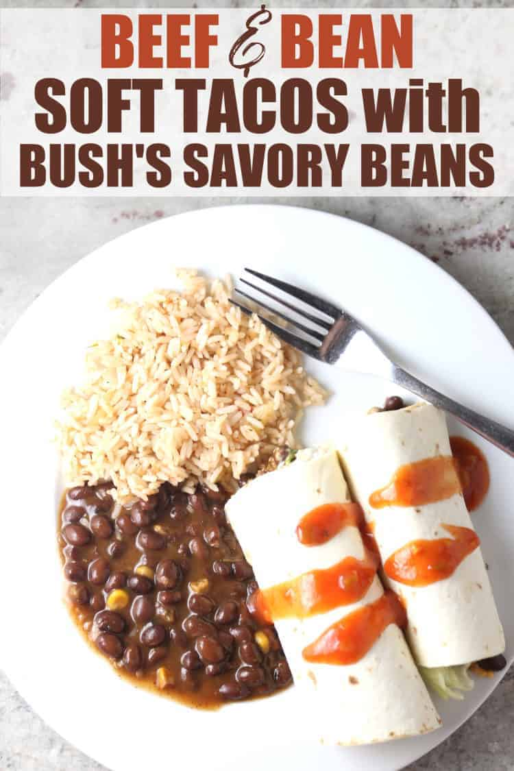 Beef & Beans Soft Tacos with BUSH'S Savory Beans and Spanish Rice on a White Plate