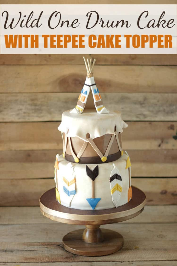 Wild One Drum Cake with Teepee Cake Topper